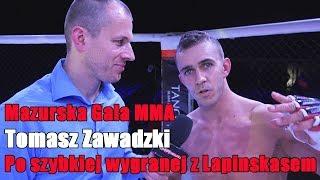 """Tomasz Zawadzki rozbił Lapinskasa: """"Chciałem wejść i zrobić swoje."""""""