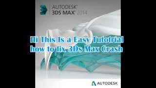 how to fix 3ds max an error has occurred and the application will now close