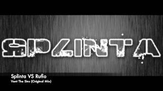 Splinta vs Rufio - Vent The Sins (Original Mix) *FREE DOWNLOAD*