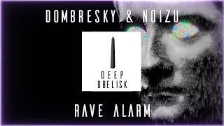 Dombresky & Noizu - Rave Alarm