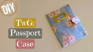 Traveling with a Glue Gun: DIY Passport Case