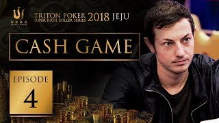 Triton Poker Super High Roller Jeju 2018 Cash Game - Episode 4