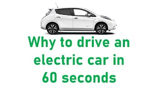Why to drive an electric car in 60 seconds