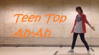 Teen Top - Ah-Ah (Dance Cover)