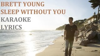 BRETT YOUNG - SLEEP WITHOUT YOU KARAOKE COVER LYRICS