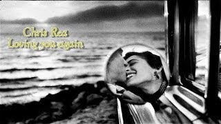 Chris Rea - Loving You Again