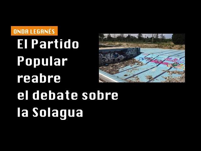 El Partido Popular reabre el debate sobre Solagua