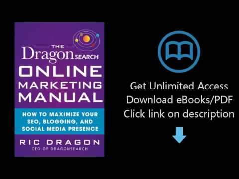 The DragonSearch Online Marketing Manual: How to Maximize Your SEO, Blogging, and Social Media Prese