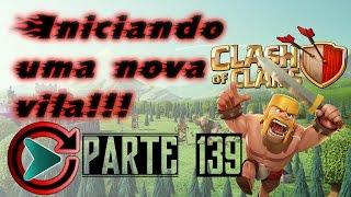 Clash of Clans - Iniciando do ZERO parte 139 (CV9)