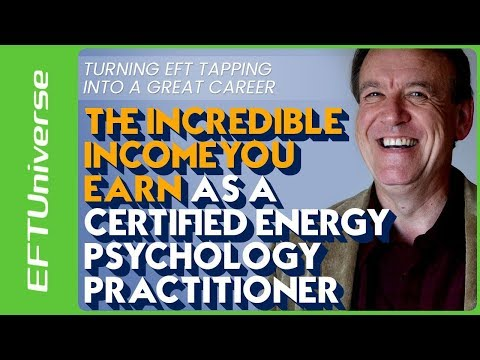 The Incredible Income You Earn As A Certified Energy Psychology Practitioner