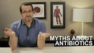 Myths About Antibiotics: Healthcare Triage #11
