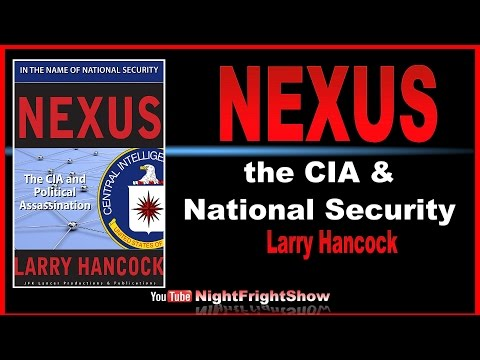NEXUS: the CIA & National Security Larry Hancock Nexus Night Fright Show / Brent Holland