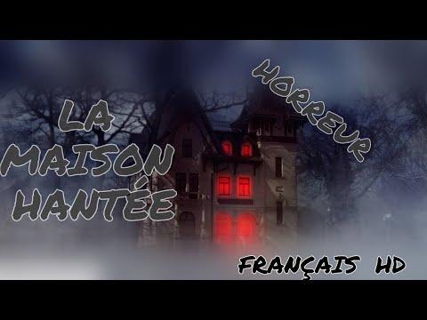 la-maison-hantÉe-film-d'horreur-en-franÇais-hd