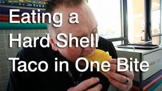 How To Eat A Hard Shell Taco In One Bite - Tacobell
