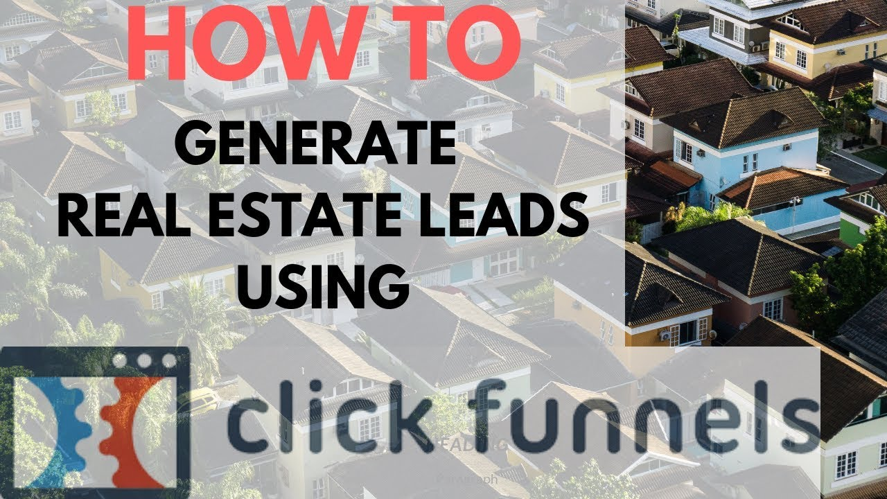How To Generate Real Estate Leads Using Clickfunnels - EASIEST METHOD (2019)
