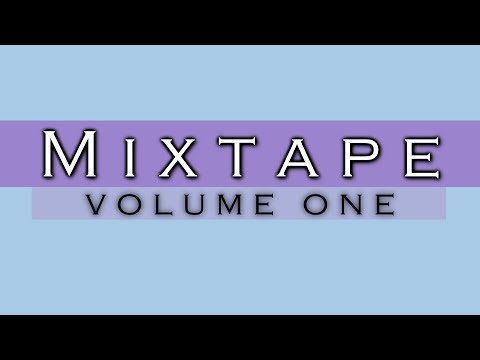 Mixtape Vol.1 from YouTube · Duration:  8 minutes 30 seconds