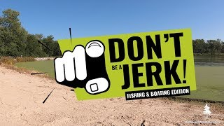 Don't Be A Jerk: Fishing & Boating Edition