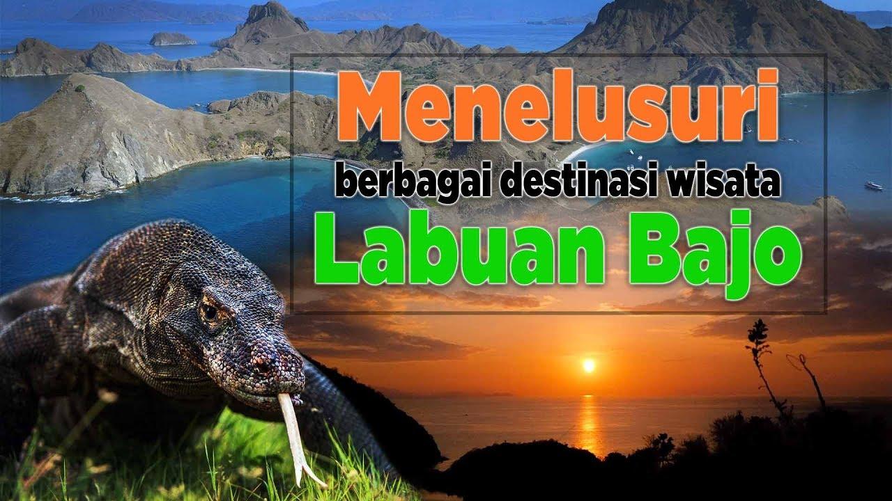 Menelusuri berbagai destinasi wisata Labuan Bajo
