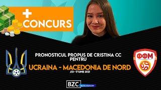 Ucraina - Macedonia de Nord, ponturi pariuri #euro2020 17.06.2021