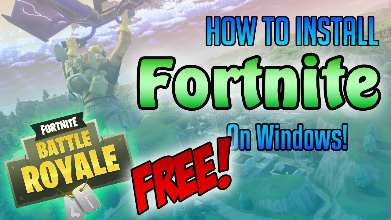 How to Install Fortnite! *2018* FREE! Windows 10, 8, 7 ...