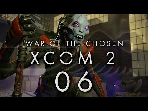 XCOM 2 War of the Chosen #06 NEW SUPPLY GRAB - XCOM 2 WOTC Gameplay / Let's Play