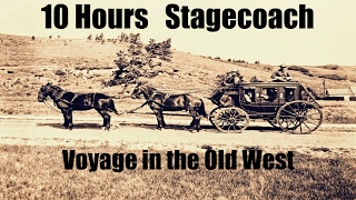 Voyage in the Old West - Stagecoach - 10 Hours