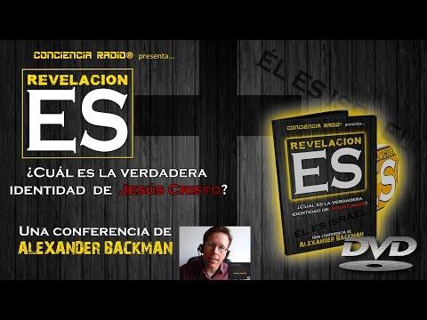 REVELACION ES | ALEXANDER BACKMAN | CONFERENCIA | ONLINE EDITION FULL