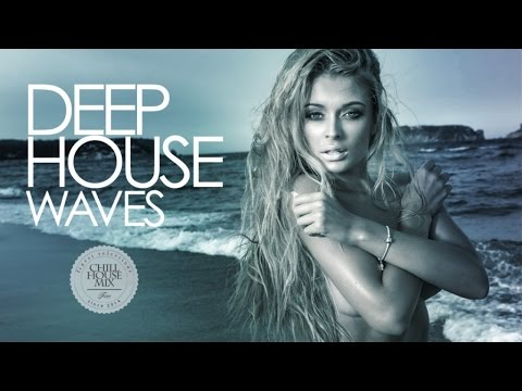 Deep House Waves ✭ Best Deep House Music Nu Disco   Chill Out Mix 2017