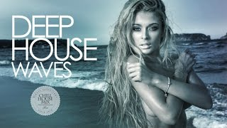 Deep House Waves ✭ Best Deep House Music Nu Disco | Chill Out Mix 2017