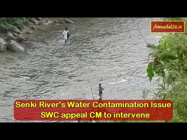 Itanagar- Senki River's Water Contamination Issue  SWC appeal CM to intervene