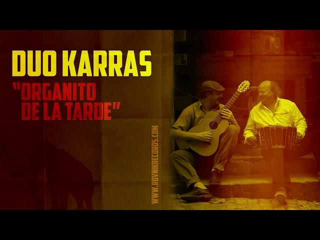 Duo Karras - Organito de la tarde (Cátulo Castillo)