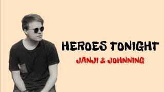 Janji - heroes tonight ( lirik dan terjemah bahasa indonesia)