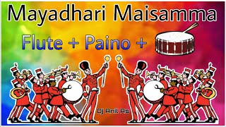 Mayadari Maisamma Paino Dj Mix | Mayadari maisamma Paino Dj Song | Mayadari maisamma Flute Dj Mix