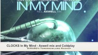 Clocks In My Mind Axwell vs Coldplay DIMARO 39 S tomorrowland Mashup.mp3