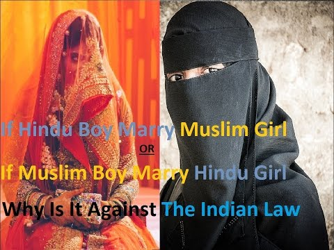 Why Muslim Boy Cannot Marry Hindu Girl | Why Hindu Boy Cannot Marry Muslim Girl | Acc. to INDIAN LAW