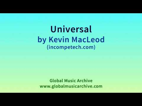 Universal by Kevin MacLeod 1 HOUR