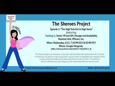 "Sheroes Episode 1: ""The High Tech Girl in High Heels""  featuring Yanbing Li, Senior VP, VMware, Inc."