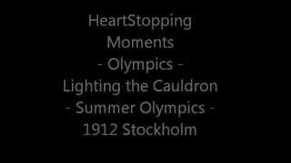 Heart Stopping Moments 1912 Stockholm Summer Olympiad V Olympic Cauldron LightingOpening Ceremony