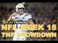 Week 15 NFL Thursday Night Football DraftKings Showdown Picks Chargers-Chiefs - Awesemo.com