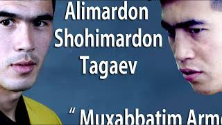 Скачать Alimardon Va Shohimardon Tagaev Muxabbatim Armonim Шохимардон Тагаев Мухабатим армоним