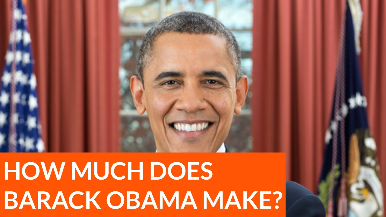 How much does Barack Obama make per year  YouTube