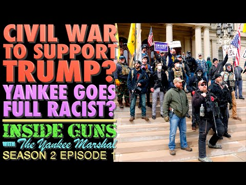 Civil War to Support Trump?...Yankee Goes Full Racist? (INSIDE GUNS w/TYM S2:E1)