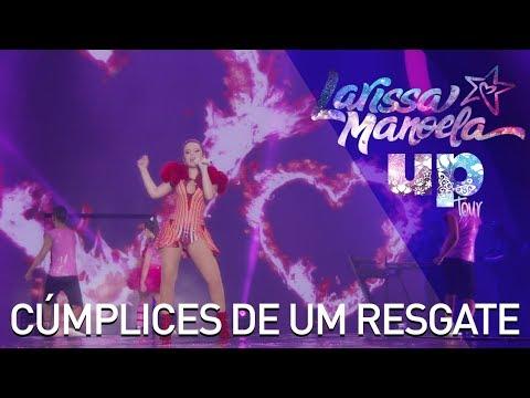 Larissa Manoela - Cúmplices de um Resgate (Complices Al Rescate) (Ao Vivo - Up! Tour)