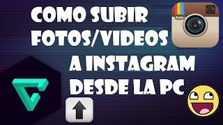 ¿Cómo Subir Fotos/Vídeos a Instagram desde la Pc? | 2016 Windows/Mac os X