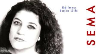 Sema - Eğilmez Başın Gibi [ Gülnihal © 1997 Kalan Müzik ]
