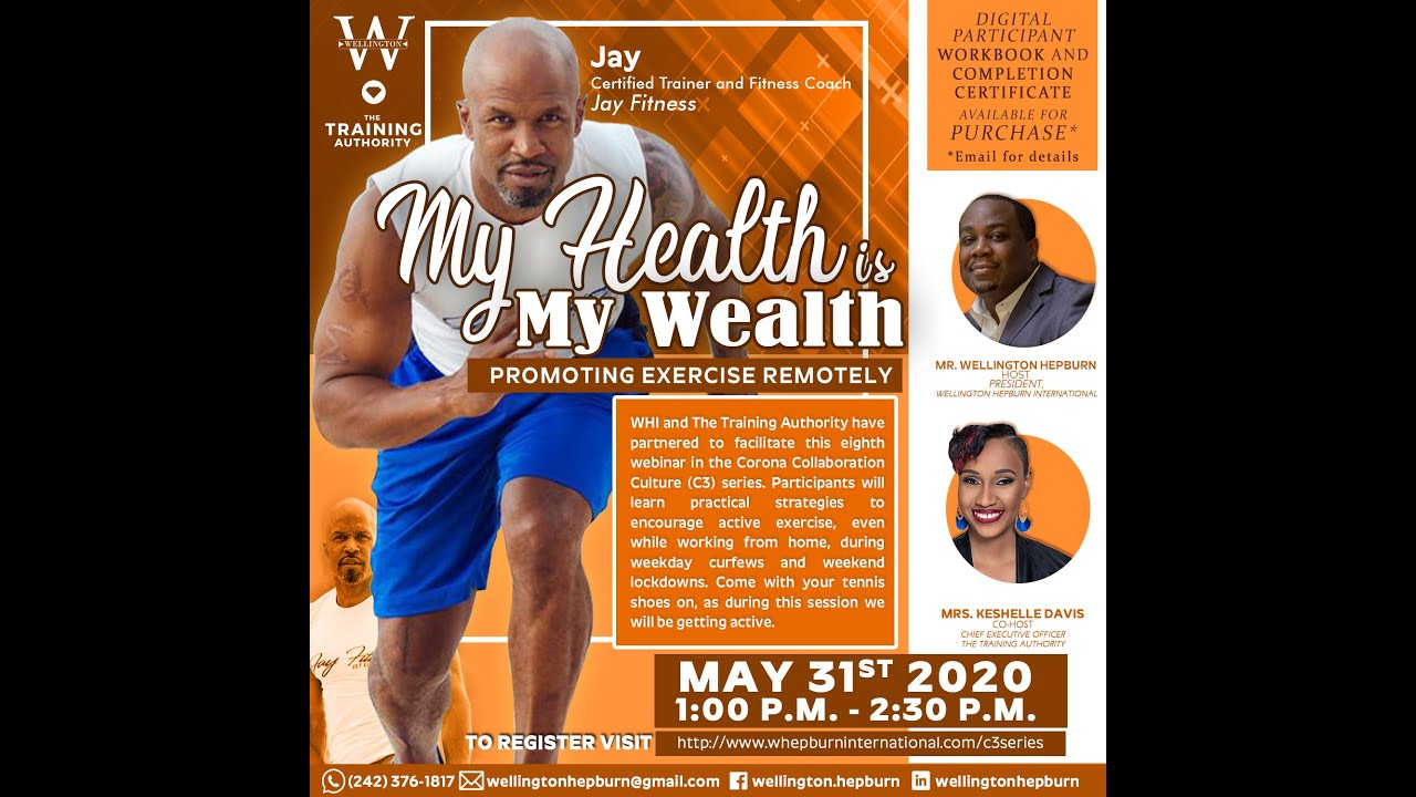WHI C3 Series - My Health Is My Wealth Event (May 31 2020)