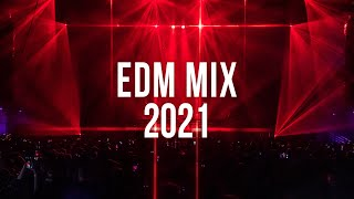 EDM Mix 2021 - Best Music Mix 2021
