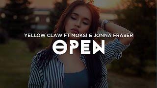 Скачать Yellow Claw Open Feat Moksi Jonna Fraser