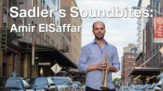 Sadler's Soundbites: Amir ElSaffar