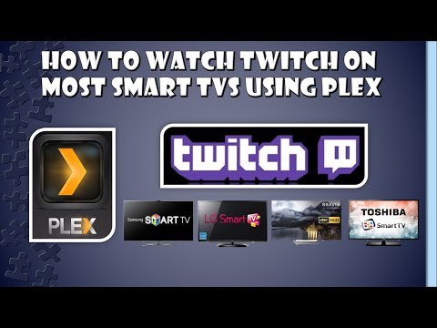 Using Plex To Watch Twitch On Samsung And Other Smart TVs.